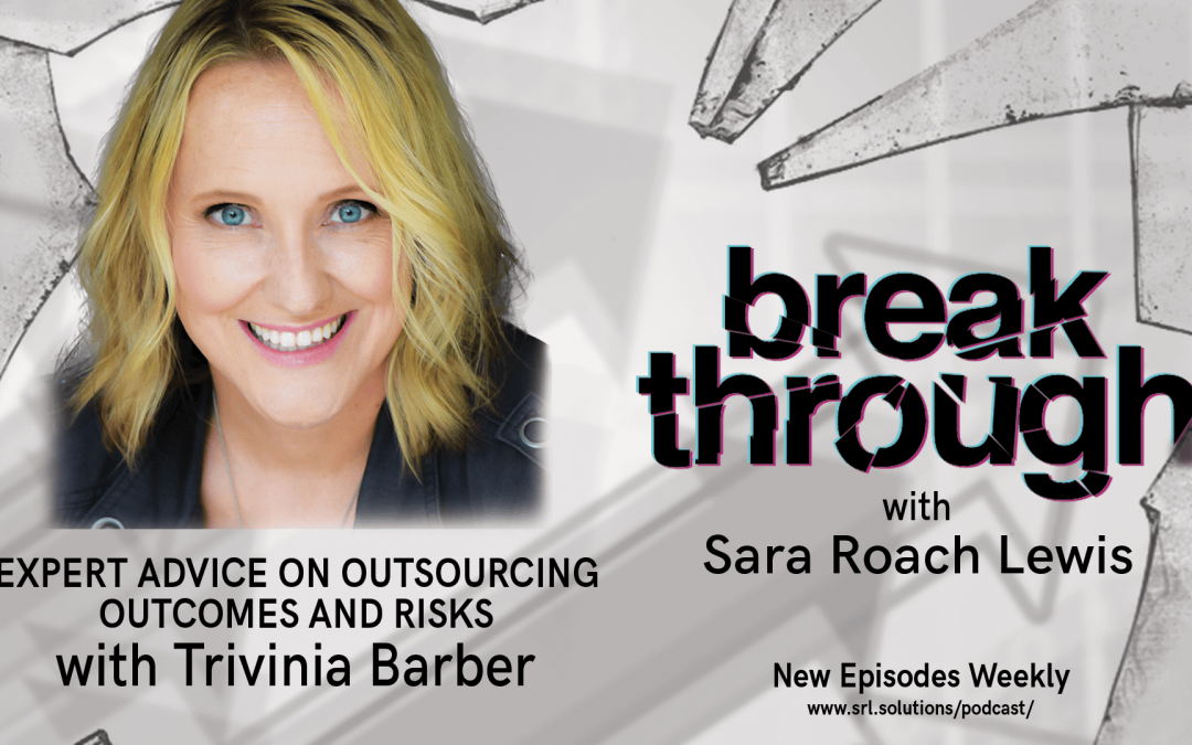 E8: Trivinia Barber – Expert Advice on Outsourcing Outcomes and Risks