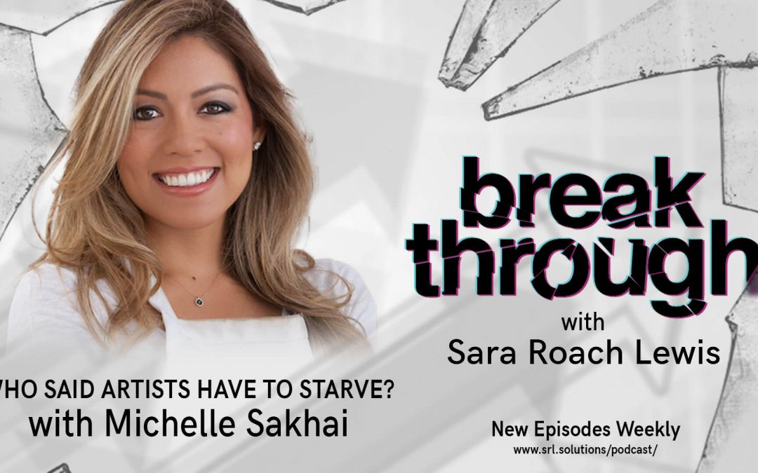 E15: Michelle Sakhai – Who Said Artists Have To Starve?